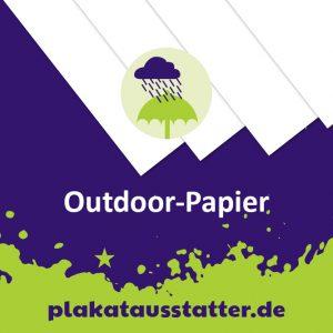 Outdoor-Papier – plakatausstatter.de